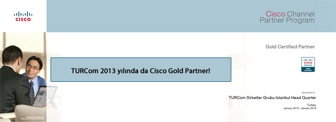 TURCom 2013 yılında da Cisco Gold Partner!